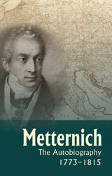 Metternich: the Autobiography