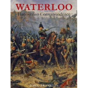 The Waterloo Archive Volume I: British Sources