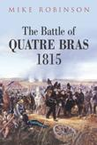 Cover: the Battle of Quatre Bras 1815