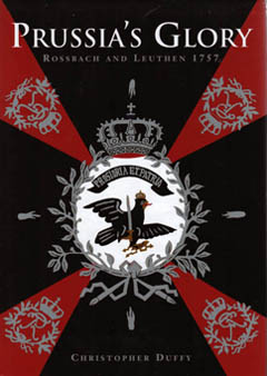 Prussia's Glory: Rossbach and Leuthen