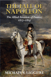 The Fall of Napoleon: The Allied Invasion of France, 1813–1814 Cover
